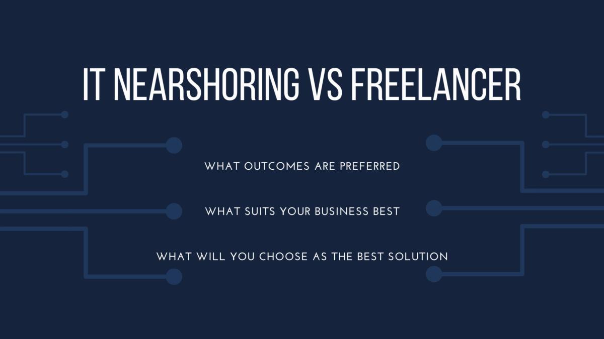 it nearshoring vs freelance