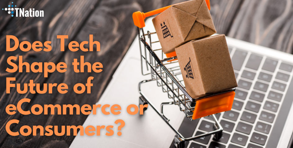 Does-Tech-Shape-the-Future-of-eCommerce-or-Consumers